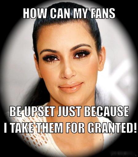 Taken For Granted Meme: Kardashian Boycott Building Steam From Steamed Ex-fans