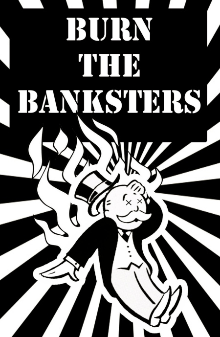 burn_the_banksters_by_ramworship-d463tvd