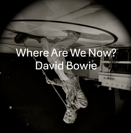 David Bowie Where Are We Now?