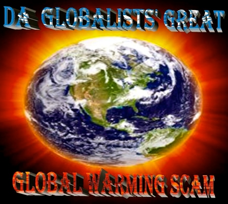 Globalist GREAT Global Warming Scam
