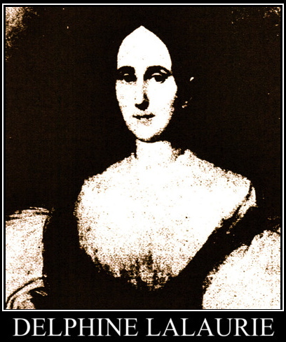 Madame LaLaurie  The story of Delphine LaLaurie of New