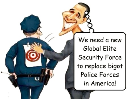 War On Police: Obama lusting for Security Force run by the ...